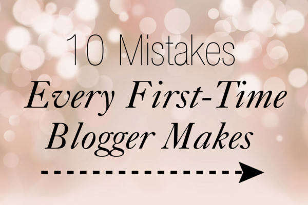 10 Mistakes Every First-Time Blogger Makes