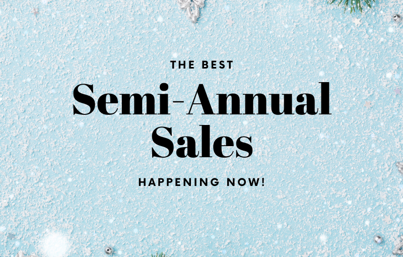 The Best Semi-Annual Sales Happening Now