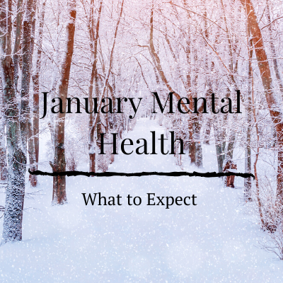 What to Expect for Mental Health inJanuary