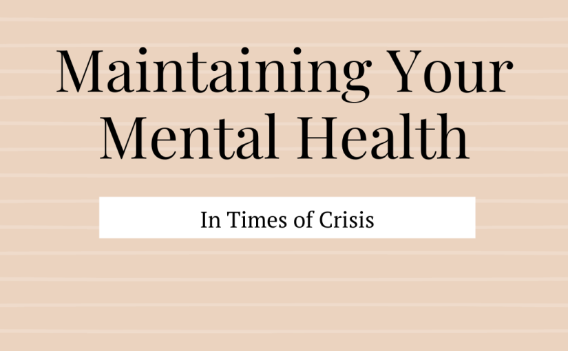 Maintaining Mental Health in Times of Crisis