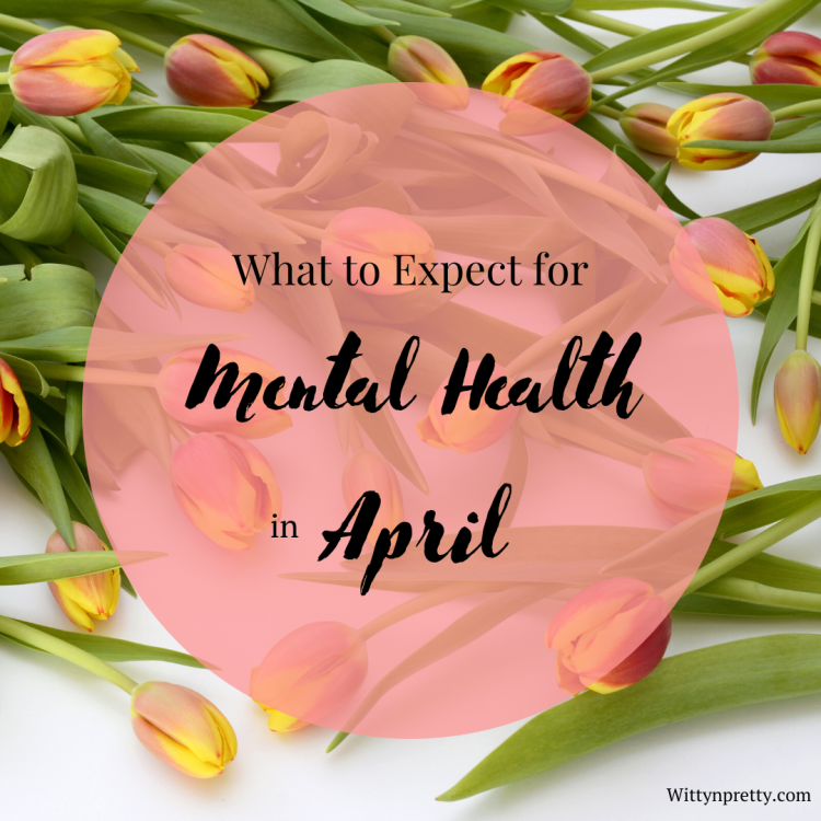 what to expect for april mental health